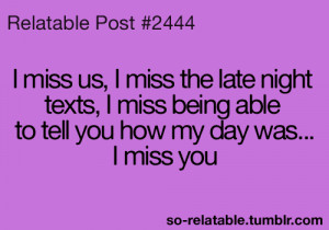 """... Miss Being Able To Tell You How My Day Was, I Miss You """" ~ Sad Quote"""