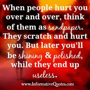 When people hurt you over and over again