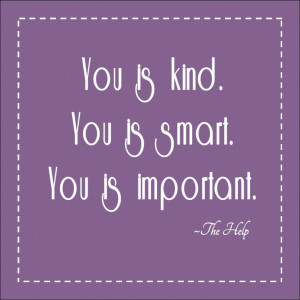 Home » Family » Little Girl Quotes About Happiness » You Is Kind ...