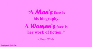 ... biography. A woman's face is her work of fiction - Famous Women Quotes