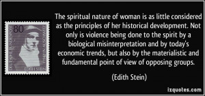 The spiritual nature of woman is as little considered as the ...