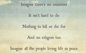 John Lennon's Imagine lyrics, imagine peace, no war, no religion