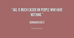 quote Bernhard Goetz jail is much easier on people who 180440 png