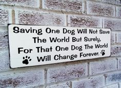 Dog rescue, quote sign