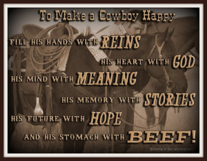To Make A Cowboy Happy. Fill His Hands With Reins