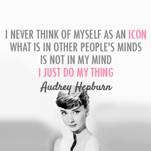 Audrey Hepburn Quote (About be yourself, celebrity, icon, mind)