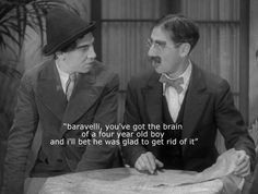 groucho marx to chico marx. More