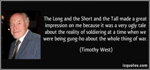... we were being gung-ho about the whole thing of war. - Timothy West