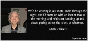 More Arthur Hiller Quotes