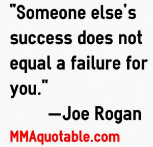 ... Someone else's success does not equal a failure for you.
