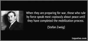 When they are preparing for war, those who rule by force speak most ...