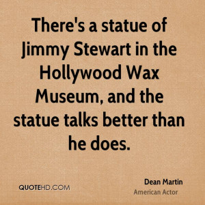 There's a statue of Jimmy Stewart in the Hollywood Wax Museum, and the ...