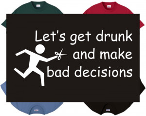 Bad Decisions Make Good Stories Quote