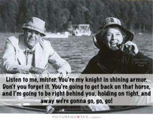 ... to me, mister. You're my knight in shining armor Picture Quote #1