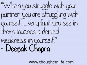When you struggle with your partner, you are struggling with yourself.