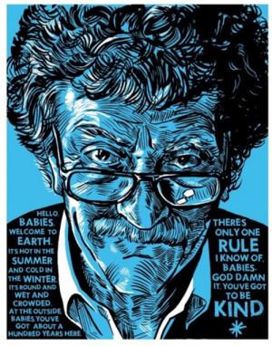 The Only Rule. ~ Kurt Vonnegut