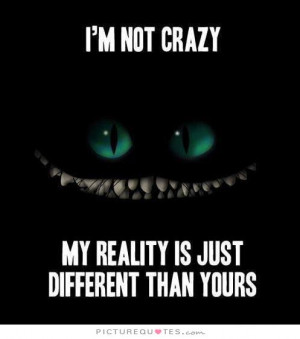 In Wonderland Quotes Crazy Quotes Cheshire Cat Quotes Reality Quotes ...