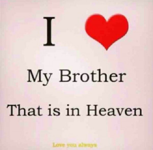 ... Brother Dearly 3, Missing My Brother Quotes, I Miss My Brother Quotes