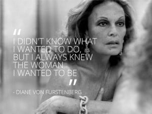 Diane Von Furstenberg #fashion #quote 그녀가 하는 말은 항상 ...