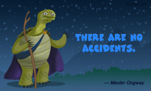 Kung Fu Panda quote by Master Oogway