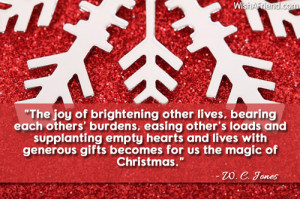 The joy of brightening other lives, bearing each others' burdens ...