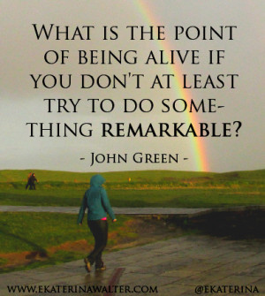 """30. """"What is the point of being alive if you don't at least try to ..."""