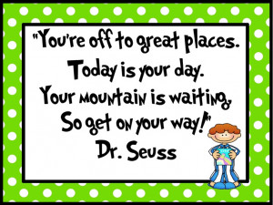 Teaching Blog Addict: Dr. Seuss Quote
