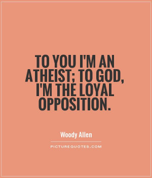 Atheist Quotes Woody Allen Quotes