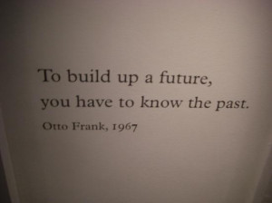 Anne Frank House (Anne Frankhuis) Photo: Otto Frank Quote