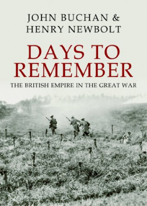 Days to Remember The British Empire in the Great War