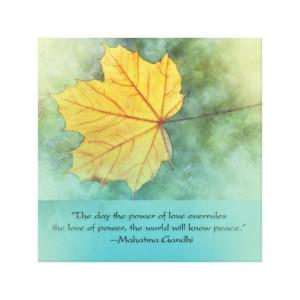 Gandhi Peace Leaf Quote Canvas Prints