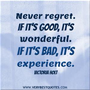 ... . If it's good, it's wonderful. If it's bad, it's experience