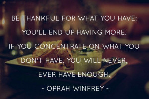 be-thankful-for-what-you-have-oprah-winfrey-quotes-sayings-pictures ...