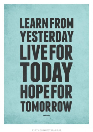 the moment quotes tomorrow quotes live for today quotes learn quotes ...
