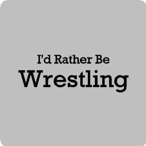 Wrestling Sayings Love This