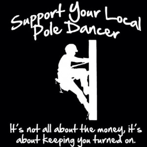 Linemen - Support your local pole dancer
