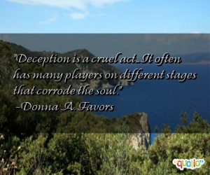 Deception is a cruel act... It often has many players on different ...