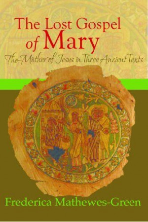 The Lost Gospel of Mary by Frederica Mathewes-Green. $3.54. Publisher ...