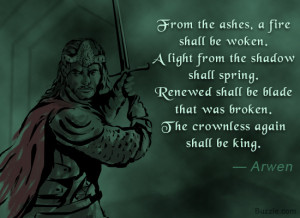 From the ashes, a fire shall be woken. A light from the shadow shall ...