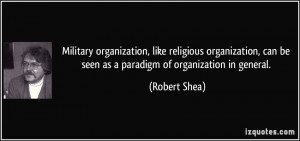 Military organization, like religious organization, can be seen as a ...