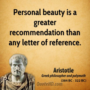 Personal beauty is a greater recommendation than any letter of ...