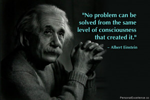 "Inspirational Quote: ""No problem can be solved from the same level ..."