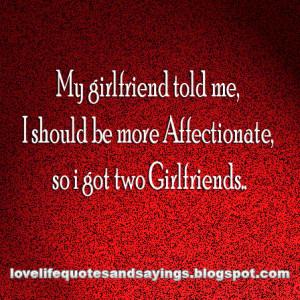My girlfriend told me..