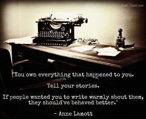 Anne Lamott Quote You Own Everything That Happened To You