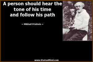 ... time and follow his path - Mikhail Prishvin Quotes - StatusMind.com