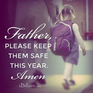 Father please keep them safe this year.