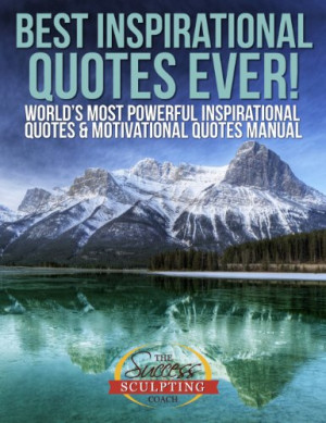 ... Quotes & Motivational Quotes Manual by Success Sculpting Coach