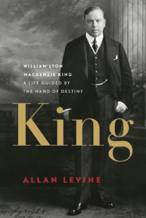 "Start by marking ""King: William Lyon Mackenzie King: A Life Guided ..."