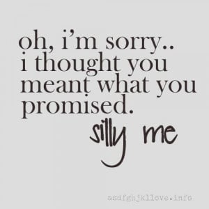 quotes, silly me, you promised