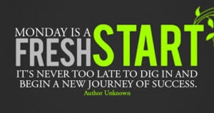 Motivational Quotes for Monday: Fresh Start